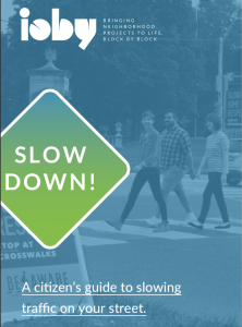 how to slow down traffic in your neighborhood ioby